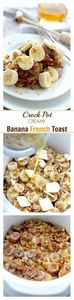 Crock Pot Creamy Banana French Toa - 250 Yummy Banana Recipes - RecipePin.com