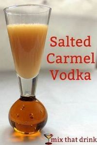 This Salted Caramel vodka infusion - 100 Beer And Alcohol Recipes - RecipePin.com