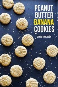 Peanut Butter Banana Cookies | via - 240 Desserts with Peanut Butter Or Nut Butter - RecipePin.com