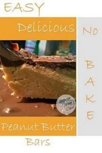 No Bake Peanut Butter Bars - Satis - 240 Desserts with Peanut Butter Or Nut Butter - RecipePin.com