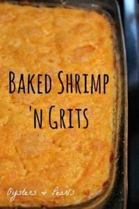 Baked Shrimp 'n Grits Recipe from  - 275 Fish Recipes - RecipePin.com
