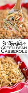 Southwestern Green Bean Casserole  - 195 Green Bean Recipes - RecipePin.com