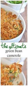 This Ultimate Green Bean Casserole - 195 Green Bean Recipes - RecipePin.com