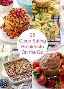 25 Clean Eating Breakfasts On the  - 300 Healthy Dinner Recipes - RecipePin.com
