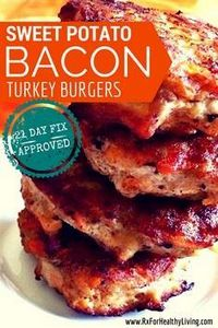 Sweet Potato and Bacon Turkey Burg - 300 Healthy Dinner Recipes - RecipePin.com