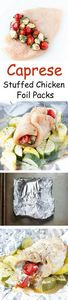 Caprese Stuffed Chicken Foil Packs - 300 Healthy Dinner Recipes - RecipePin.com