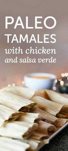 Paleo Tamales with Chicken and Sal - 250 Heart Healthy Recipes - RecipePin.com