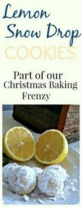 These Lemon Snow Drop Cookies are  - 250 Lemon Recipes - RecipePin.com