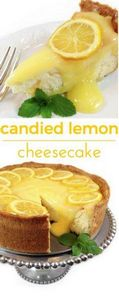 Candied Lemon Cheesecake. Deliciou - 250 Lemon Recipes - RecipePin.com