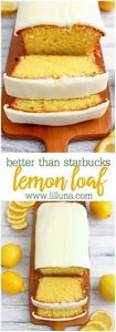 Better Than Starbucks Lemon Loaf - 250 Lemon Recipes - RecipePin.com