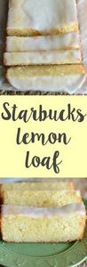 Copycat Starbucks lemon loaf - 250 Lemon Recipes - RecipePin.com