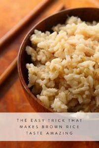 The Easy Trick That Makes Brown Ri - 275 Rice Recipes - RecipePin.com