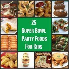 25 Super Bowl  Party Foods for Kid - 300 Tailgating Recipes - RecipePin.com